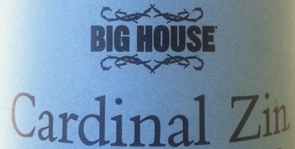 Big House Cardinal Zin | In Mama Maggie's Kitchen