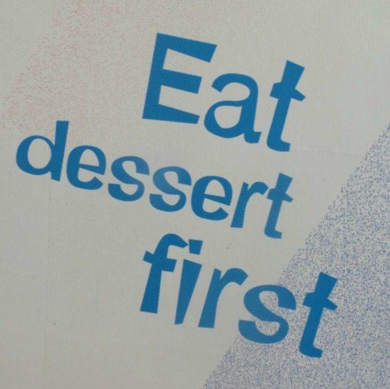 Eat Dessert First | In Mama Maggie's Kitchen