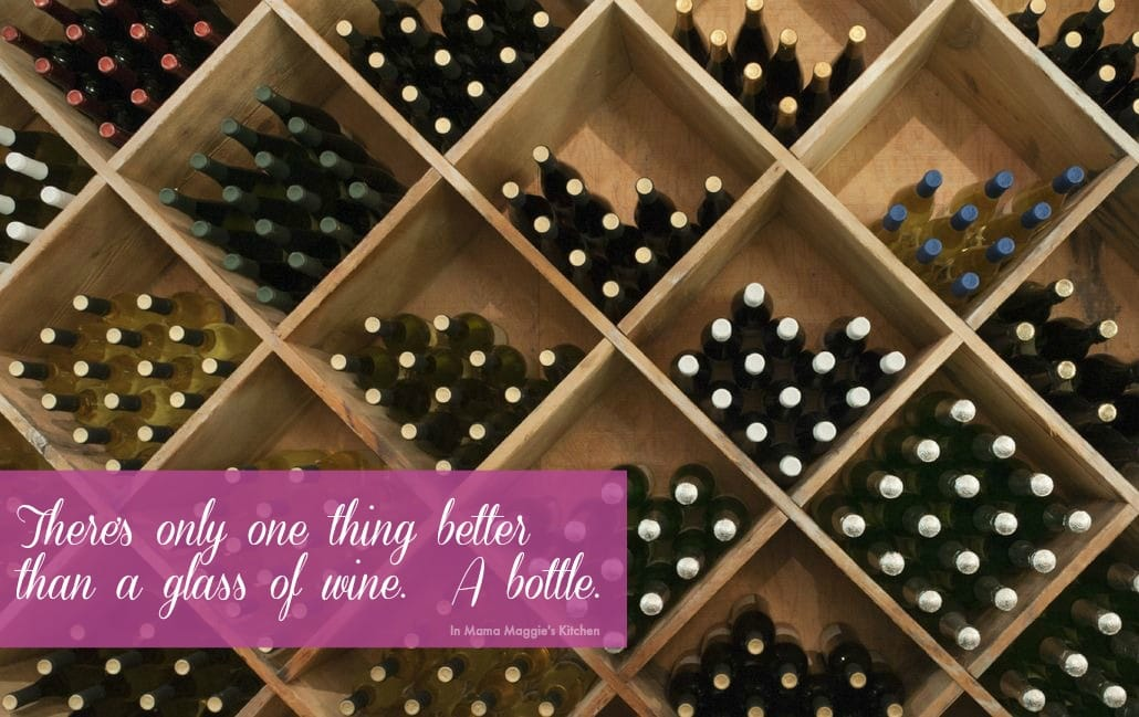 The only thing better than a glass of wine is a bottle of wine. quote