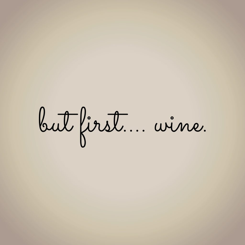 But first, wine quote