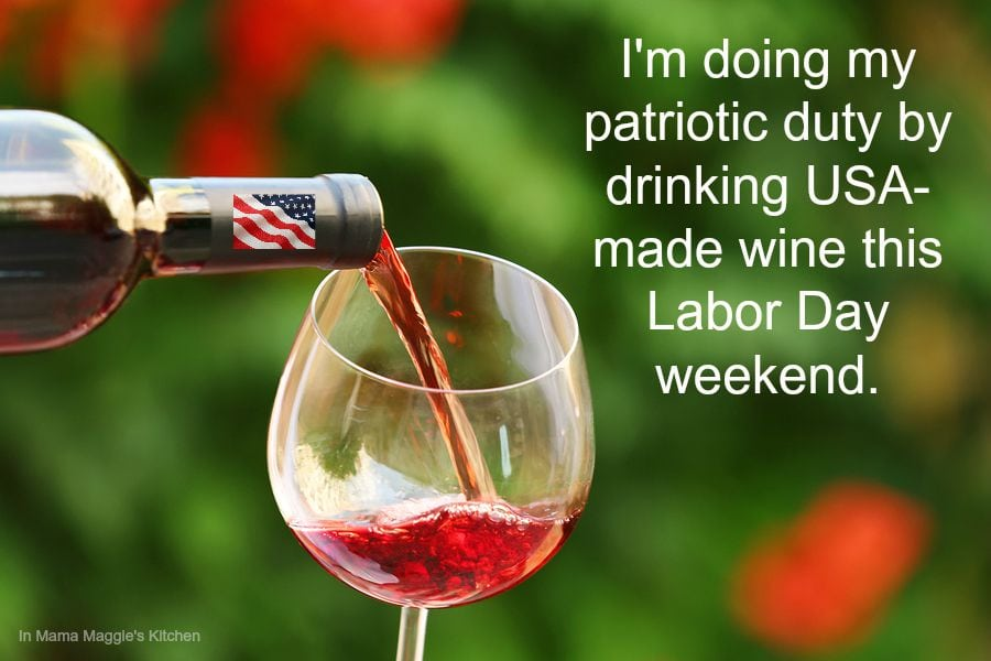 I am doing my patriotic duty by drinking USA made wine. quote