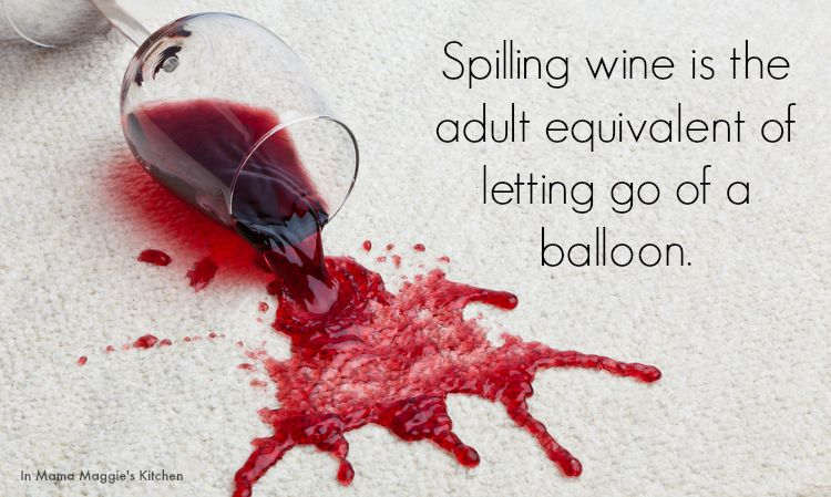 Spilling wine - In Mama Maggie's Kitchen