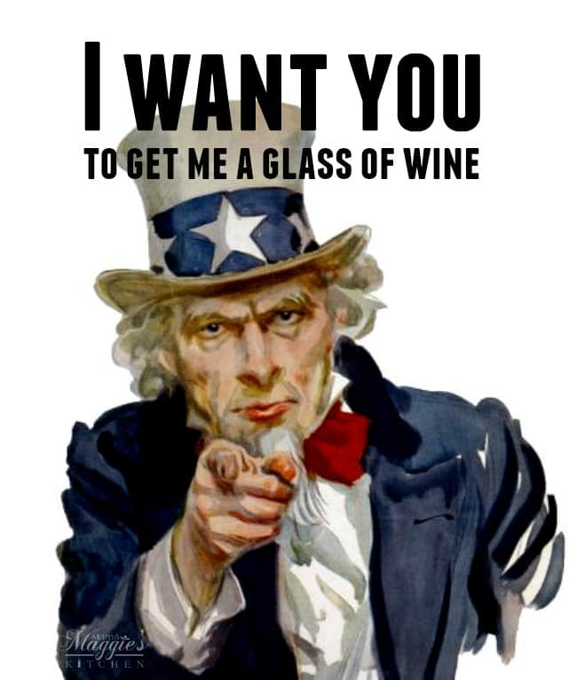 Uncle Sam wants you to bring him a glass of wine. quote