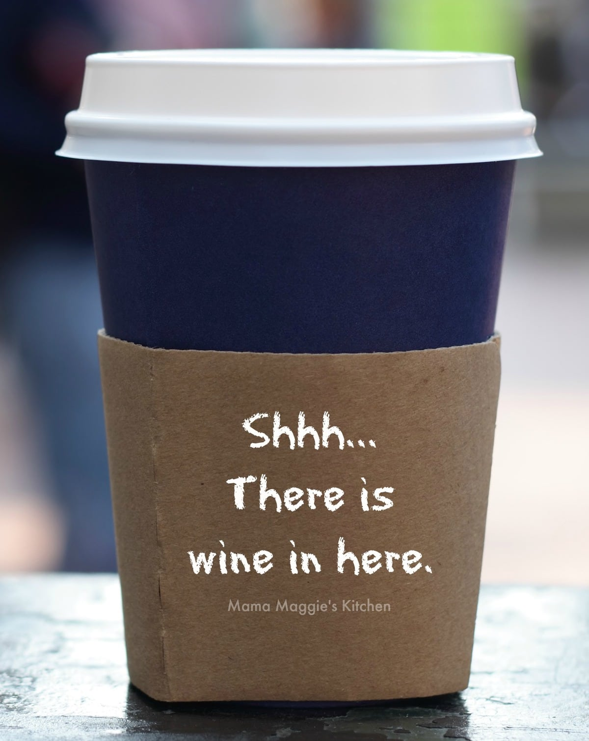 Shhh.. there's wine in here (coffee cup). quote