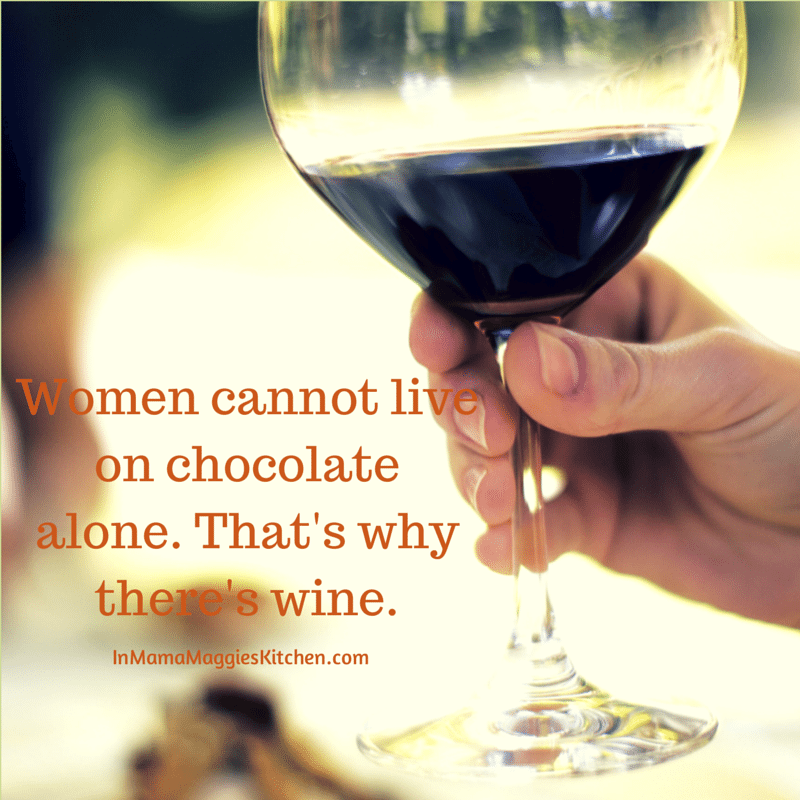 That's why there's wine - In Mama Maggie's Kitchen