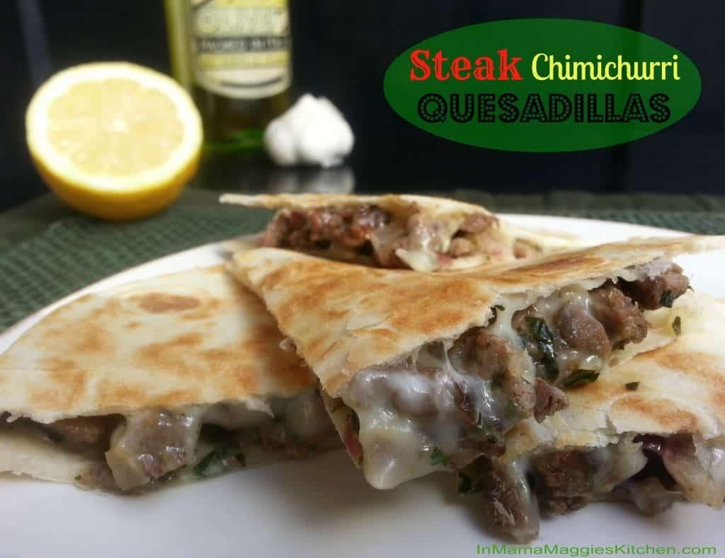 Steak Chimichurri Quesadillas | In Mama Maggie's Kitchen