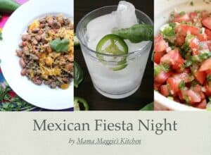 Planning the perfect Mexican Fiesta does not have to be hard. Download your meal plan today. by Mama Maggie's Kitchen
