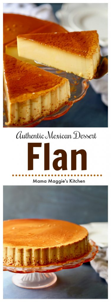 Flan - authentic Mexican Dessert - creamy, delicious, and rich dessert. A Mexican favorite recipe. Via @MamaMaggiesKitchen