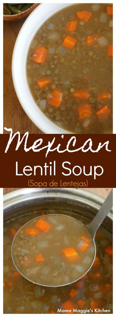 Nothing warms you up like Mexican Lentil Soup, or Sopa de Lentejas. A big bowl of this soup is comforting, satisfying, and always enjoyable. By Mama Maggie's Kitchen