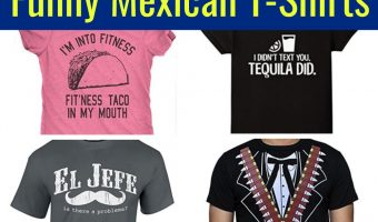 Funny Mexican T-Shirts