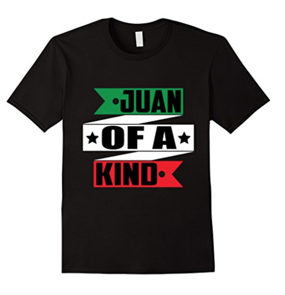 Juan of a Kind. Funny Mexican T-Shirts