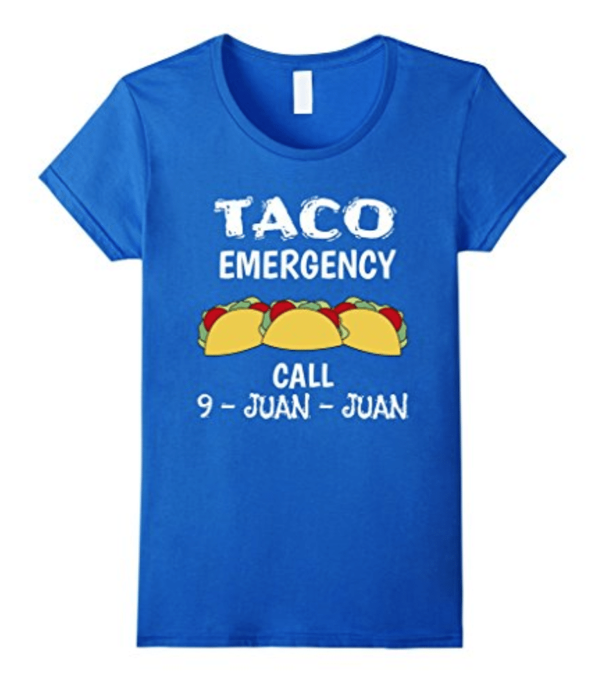 Taco Emergency. Call 9-Juan-Juan. Funny Mexican T-Shirts