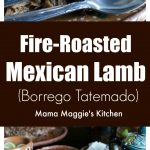 Borrego Tatemado, or Mexican Fire-Roasted Lamb, is a taste of rustic, ranch life in Mexico. Tender meat that has been marinated for hours. Delicious and incredibly flavorful. By Mama Maggie's Kitchen