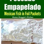 Pescado Empapelado, or Mexican Fish in Foil Packets with step by step and video instructions