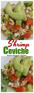 Shrimp Ceviche, or Ceviche de Camaron, a delicious and light recipe full of yummy flavors. Serve on a tostada and top with extra hot sauce. Enjoy! by Mama Maggie's Kitchen