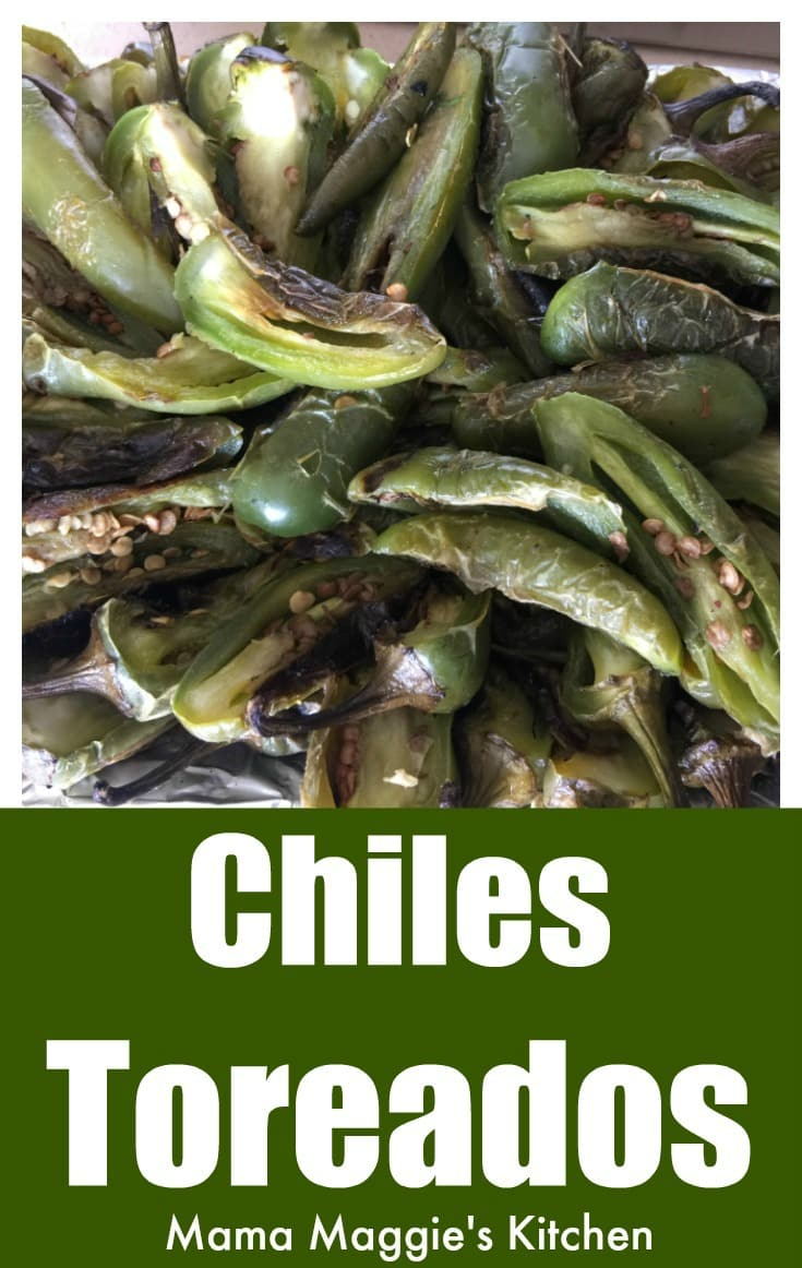Chiles Toreados are easy-to-make and bring spice and flavor to any dish. Made with serrano peppers or jalapeños. They are usually found at Mexican taquerías or anywhere where tacos are served. Recipe with Video. By Mama Maggie's Kitchen