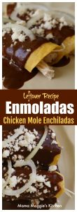 Enmoladas are Chicken Mole Enchiladas. Fried tortillas stuffed with chicken and covered with mole sauce. Savory and sweet. Delicious and flavorful. This Mexican recipe is a great way to use up leftovers. by Mama Maggie's Kitchen