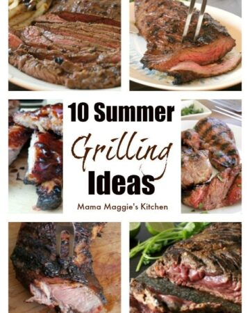 10 Summer Grilling Ideas by Mama Maggie's Kitchen