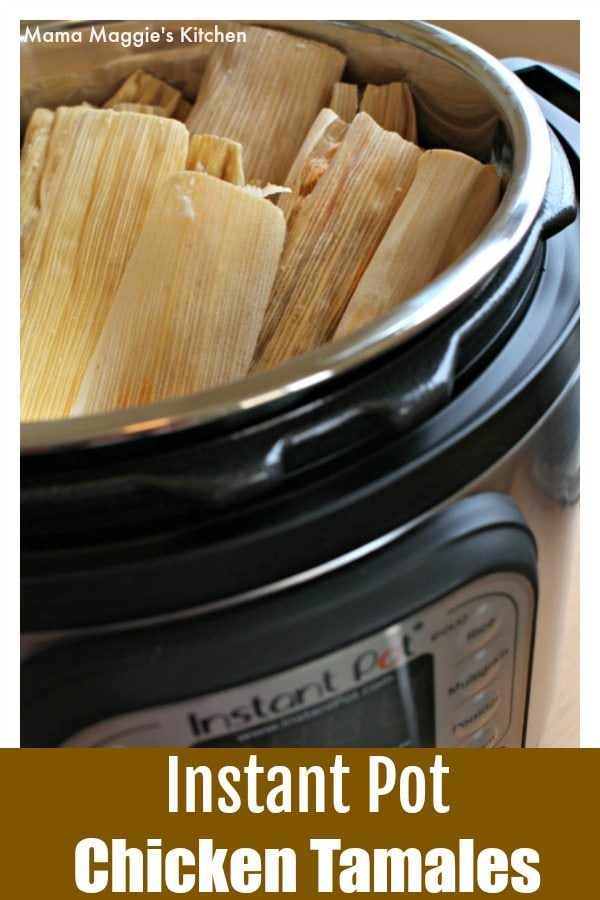 Instant Pot Chicken Tamales MAY 24, 2018 MAGGIE UNZUETA 11 COMMENTS (EDIT)  Pause Unmute Remaining Time -0:36 Fullscreen These Instant Pot Chicken Tamales are ideal for any celebration. Incredibly tasty and ready in half the time, it's hard not to love these yummy wrapped goodies. BY Mama Maggie's Kitchen