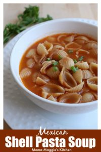 Mexican Shell Pasta Soup, or Sopa de Conchas, is a classic Mexican recipe. An easy-to-make soup and perfect for picky eaters. By Mama Maggie's Kitchen