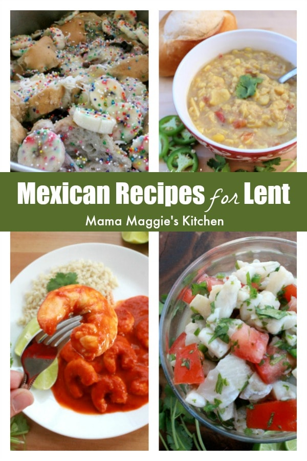 From Capirotada to seafood dishes, get inspired by these amazingly delicious Mexican Recipes for Lent. Perfect for Fish Fridays and other non-meat days. By Mama Maggie's Kitchen