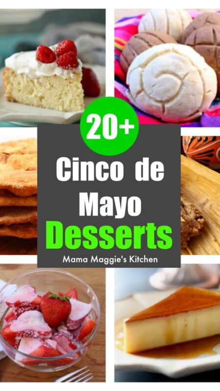 Take out your sombreros and celebrate with one of these delicious Cinco de Mayo Desserts. By Mama Maggie's Kitchen