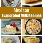 A collage showing Mexican evaporated milk recipes.